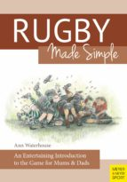 Rugby Made Simple: An Entertaining Introduction to the Game for Mums & Dads (English Edition)