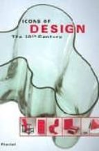 ICONS OF DESIGN: THE 20TH CENTURY