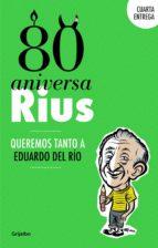 80 Aniversarius (Cuarta entrega): Queremos tanto a Eduardo del Río