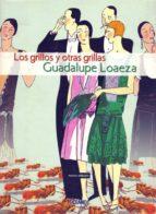 LOS GRILLOS Y OTRAS GRILLAS (EBOOK)