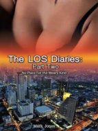 The LOS Diaries: Part Two: No Place for the Weary Kind (English Edition)