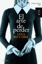 El arte de perder (Autores Españoles e Iberoamericanos)