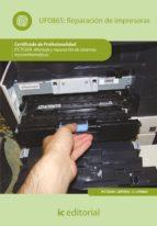 Reparación de impresoras. ifct0309 - montaje y reparación de sistemas microinformáticos