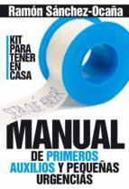 Manual de primeros auxilios y pequeñas urgencias (Salud)