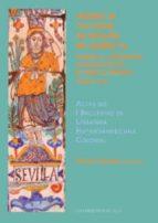 HERENCIA CULTURAL DE ESPAÑA EN AMERICA: POETAS Y CRONISTAS ANDALU CES EN EL NUEVO MUNDO. SIGLOS XVI. ACTAS DEL I ENCUENTRO DE LITERATURA HISPANOAMERICANA COLONIAL