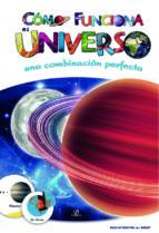 Cómo Funciona el Universo: Una Combinación Perfecta (Exploradores del Saber)