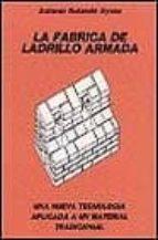 LA FABRICA DE LADRILLO ARMADA: UNA NUEVA TECNOLOGIA APLICADA A UN MATERIAL TRADICIONAL
