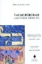 SAFAH BERURAH: LA LENGUA ESCOGIDA (ED. TRILINGÜE ESPAÑOL-INGLES-H EBREO)