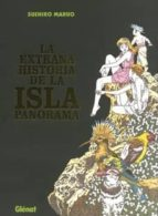 La extraña historia de la Isla Panorama 1 (Suehiro Maruo)