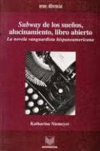SUBWAY DE LOS SUEÑOS, ALUCINAMIENTO, LIBRO ABIERTO: LA NOVELA VAN GUARDISTA HISPANOAMERICANA