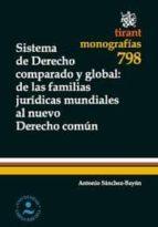 SISTEMA DE DERECHO COMPARADO Y GLOBAL : DE LAS FAMILIAS JURÍDICAS MUNDIALES AL N (EBOOK)