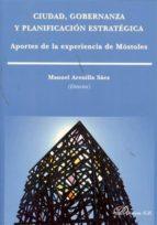 CIUDAD, GOBERNANZA Y PLANIFICACIÓN ESTRATÉGICA. APORTES DE LA EXPERIENCIA DE MÓSTOLES (EBOOK)