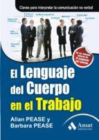 EL LENGUAJE DEL CUERPO EN EL TRABAJO (EBOOK)