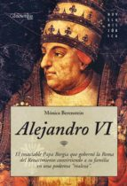 Alejandro VI: El Papa Borgia que auiso ser emperador (Novela Histórica)