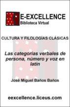 LAS CATEGORÍAS VERBALES DE PERSONA, NÚMERO Y VOZ EN LATÍN (EBOOK)