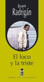 EL LOCO Y LA TRISTE (EBOOK)