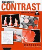 Advanced Contrast For Bachillerato 2. Workbook