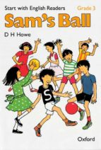START WITH ENGLISH READERS GRADE 3: SAM S BALL