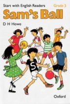 START WITH ENGLISH READERS GRADE 3: SAM S BALL