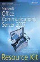 Microsoft® Office Communications Server 2007 Resource Kit (PRO - Resource Kit)