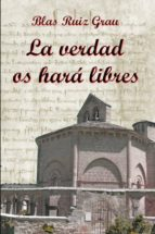 LA VERDAD OS HARÁ LIBRES (EBOOK)