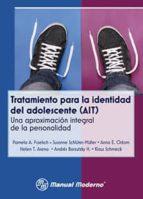 Tratamiento para la identidad del adolescente (AIT). Una aproximación integral de la personalidad