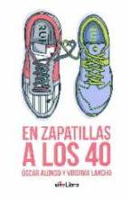 En zapatillas a los 40: Tres, dos, uno… ¡run! (viveLibro)