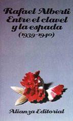 ENTRE EL CLAVEL Y LA ESPADA (1939-1940)