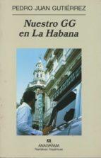 Nuestro GG en La Habana (Narrativas hispánicas)