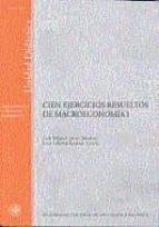 CIEN EJERCICIOS RESUELTOS DE MACROECONOMIA I