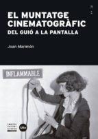 Muntatge Cinematogràfic, El. Del Guió A La Pantalla (Comunicació Activa)