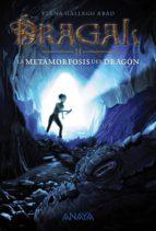 Dragal II: La Metamorfosis Del Dragón (Literatura Juvenil (A Partir De 12 Años) - Narrativa Juvenil)