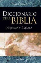 Diccionario de la Biblia: Historia y palabra (Diccionarios)