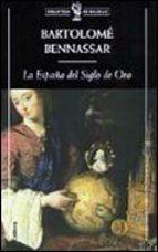 La España del Siglo de Oro (Biblioteca de Bolsillo)