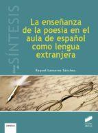 La enseñanza de la poesía en el aula de español como lengua extranjera (Libros de Síntesis)