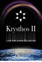 KRYSTHOS II: LOS ARCANOS BLANCOS
