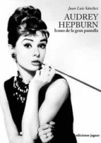 Audrey Hepburn: Icono de la gran pantalla