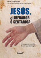 Jesús, ¿Liberador o sectario?: Una aproximación desde la psicología