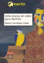Unha branca de cobre para Martiño (Infantil E Xuvenil - Merlín E-Book)