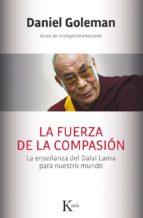 La Fuerza De La Compasión: La Enseñanza Del Dalai Lama Para Nuestro Mundo (Sabiduría perenne)