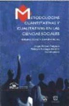 METODOLOGIAS CUANTITATIVAS Y CUALITATIVAS EN LAS CIENCIAS SOCIALE S: PERSPECTIVAS Y EXPERIENCIAS