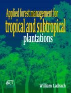 Applied forest management for tropical and subtropical plantations (English Edition)