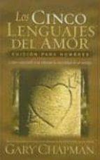 Los Cinco Lenguajes Del Amor - Edición para Hombres