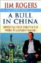 A Bull in China: Investing Profitably in the World