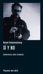 Roland Schimmelpfennig - Sí Y No: Conferencias Sobre Dramática (Recherchen Nº 107)