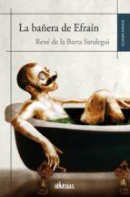 La bañera de Efraín (Alejandría Narrativa nº 26)