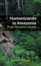 HUMANIZANDO LA AMAZONIA (EBOOK)