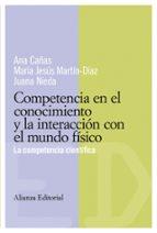 COMPETENCIA EN EL CONOCIMIENTO Y LA INTERACCION CON EL MUNDO FISI CO: LA COMPETENCIA CIENTIFICA