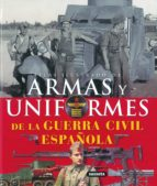 ARMAS Y UNIFORMES GUERRA CIVIL