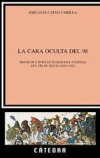 La cara oculta del 98: Místicos e intelectuales en la España de fin de siglo (1895-1902) (Crítica Y Estudios Literarios)